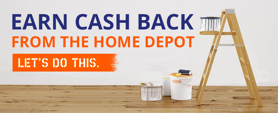 Earn Cash Back From The Home Depot - Let's Do This.