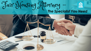 Fair Housing Attorney – The Specialist You Need